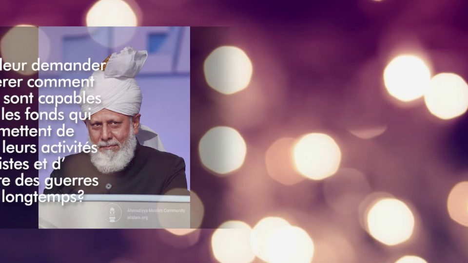 Conseils du Calife de L'islam : Soutien direct d'états très riches I 03